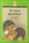 No somos irrompibles - Elsa Bornemann