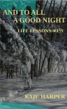 And to All a Good Night (Life Lessons, #1.5) - Kaje Harper