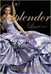 Splendor (Luxe Series #4) - Anna Godbersen