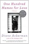 One Hundred Names for Love: A Memoir - Diane Ackerman
