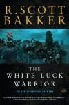 The White-Luck Warrior (Aspect-Emperor) - R. Scott Bakker