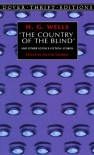The Country of the Blind and Other Science-Fiction Stories - H.G. Wells