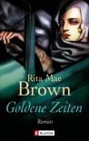 Goldene Zeiten - Rita Mae Brown