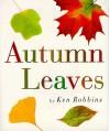 Autumn Leaves - Ken Robbins