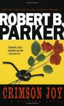 Crimson Joy - Robert B. Parker