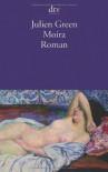 Moira: Roman - Julien Green