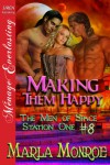 Making Them Happy [The Men of Space Station One #8] (Siren Publishing Menage Everlasting) - Marla Monroe