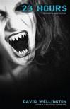 23 Hours: A Vengeful Vampire Tale (Vampires, #4) - David Wellington