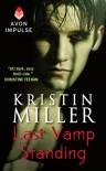 Last Vamp Standing  - Kristin Miller