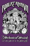 The Mechanical Messiah and Other Marvels of the Modern Age - Robert Rankin