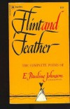 Flint and Feather - E. Pauline Johnson