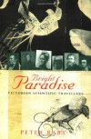 Bright Paradise: Victorian Scientific Travellers - Peter Raby