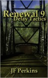 Renewal 9 - Delay Tactics - JF Perkins