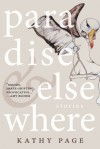 Paradise and Elsewhere - Kathy Page