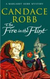 The Fire in the Flint - Candace Robb