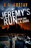 L.A. Dark (Jeremy's Run, #1) - G.F. Gustav