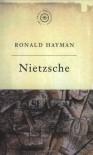 Nietzsche (Great Philosophers) - Ronald Hayman