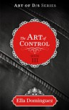 The Art of Control - Ella Dominguez