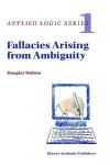 Fallacies Arising from Ambiguity - Douglas N. Walton