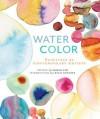 Watercolor: Paintings of Contemporary Artists - Sujean Rim, Leslie Dutcher