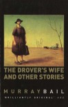 The Drover's Wife & Other Stories - Murray Bail