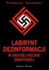 Labirynt dezinformacji w drugiej wojnie światowej - Tadeusz Konecki