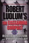 The Cassandra Compact - Robert Ludlum, Philip Shelby