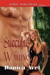 Succubus-in-Waiting [The Veil 2] (Siren Publishing Classic) - Danica Avet