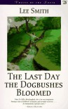 The Last Day the Dogbushes Bloomed (Voices of the South) - Lee Smith