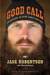 Good Call: Reflections on Faith, Family, and Fowl - Jase Robertson, Mark Schlabach