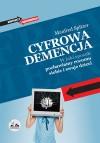 Cyfrowa demencja. W jaki sposób pozbawiamy rozumu siebie i swoje dzieci - Manfred Spitzer