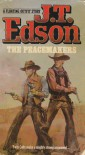 The peacemakers - J.T. Edson
