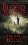 Blood Alone - Angeline Hawkes