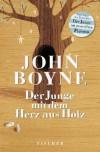 Der Junge mit dem Herz aus Holz - John Boyne
