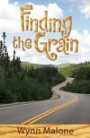 Finding the Grain - Wynn Malone