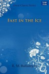 Fast in the Ice - R.M. Ballantyne