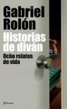 Historias de Diván: Ochos Relatos de Vida - Gabriel Rolón