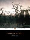 Gothic Tales (Penguin Classics) - Elizabeth Gaskell, Laura Kranzler