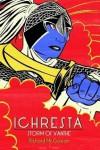 Ichresta, Volume 2 - Storm of Xanthe - Richard  McGowan