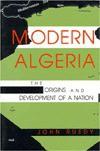 Modern Algeria: The Origins and Development of a Nation - John  Ruedy