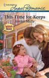 This Time for Keeps - Jenna Mills