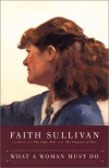 What a Woman Must Do - Faith  Sullivan