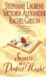 Secrets of a Perfect Night - Stephanie Laurens, Victoria Alexander, Rachel Gibson