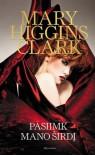 Pasiimk mano širdį - Mary Higgins Clark, Liudvikas Gadeikis