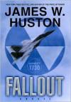 Fallout - James W. Huston