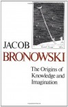 The Origins of Knowledge and Imagination - Jacob Bronowski, S.E. Luria