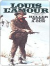 Heller with a Gun - Louis L'Amour