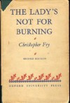 The Lady's Not for Burning - Christopher Fry