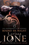 Bound By Night (Moonbound Clan) - Larissa Ione