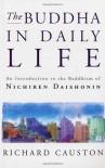 Buddha in Daily Life, The: Introduction to the Buddhism of Nichiren Daishonin - Richard Causton